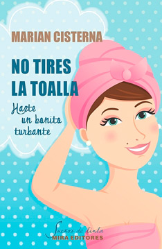 "Portada ""No tires la toalla, hazte un bonito turbante"""